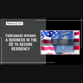 [ HTJ Podcast ] Foreigners opening a business in the US to secure residency