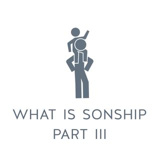 Ep. 3 - Sonship   What is Sonship? Part 3