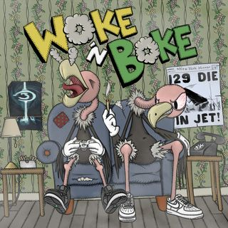 #54 - you woke and we boke
