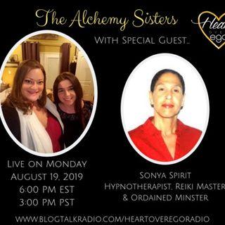 The Alchemy Sisters with Sonya Spirit, Hypnotherapist & Reiki Master