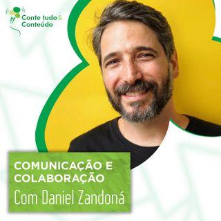 Episódio 24 - Comunicação e Colaboração – Daniel Zandoná em entrevista a Márcio Martins