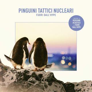 "3x19 - Pinguini Tattici Nucleari ""Fuori dall'hype"""