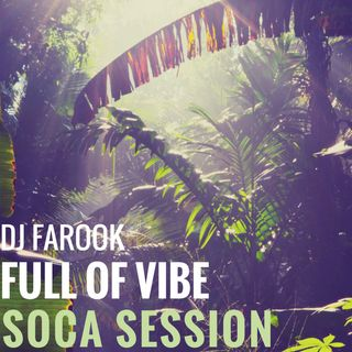 Full of Vibe - Soca Session -
