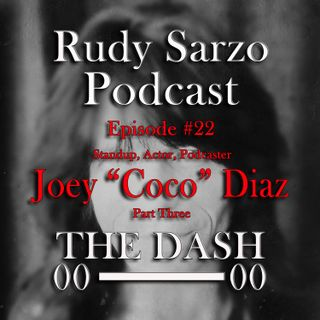 Joey Diaz Episode 22 Part 3