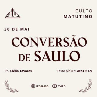 A Conversão de Saulo (Atos 9.1-9) - Pb Clélio Tavares