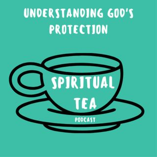 034 Understanding God's Protection