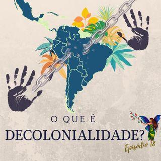 Episodio 18- Entendendo a decolonialidade