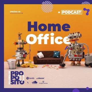 Ep.05 - Home office