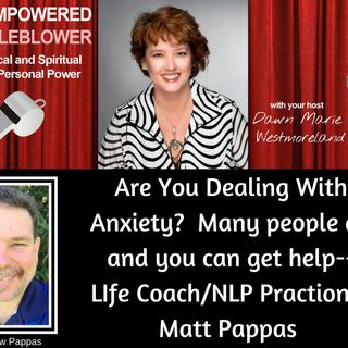 Discussing How To Reduce Fear And Anxiety--Matthew Pappas