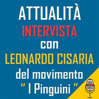 """Diretta del 06-07-2020 con Leonardo Cisaria, fondatore del movimento """"I Pinguini"""""""