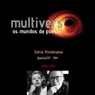 Episódio 7 - Multiverso - os mundos da poesia/ Pindorama: Hilda Hilst