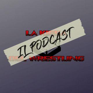 La Kiesa Del Wrestling (Il Podcast) - Domenica 03/11/2019