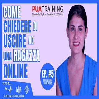#5 Come Chiedere Di Uscire Ad Una Ragazza Online