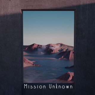 Mission Unknown