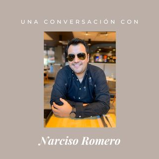Episodio 3 - Narciso Romero