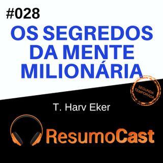 T2#028 Os segredos da mente milionária | T. Harv Eker