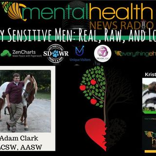 Highly Sensitive Men: Real, Raw, and Loving with Adam Clark