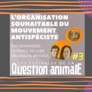 #3 - L'organisation souhaitable du mouvement antispéciste