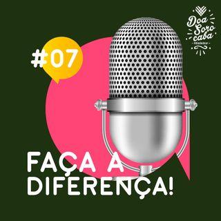 Faça a Diferença! #7 Campanha OAB e Brotheragem