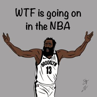 S2EP07: WTF is going on in the NBA
