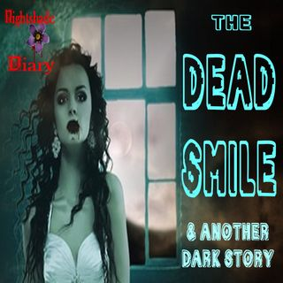 The Dead Smile and Another Dark Story | Podcast