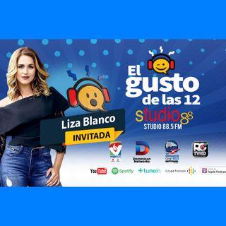 El Gusto de las 12-Episodio 103- 20 Noviembre-2019 Liza Blanco