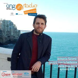 Puglia - Radio Cantiere - #24 Antonio Sicuro: Lavoro con la bellezza della mia terra
