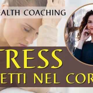 Stress: gli effetti nel tuo corpo | Health Coaching - con Helena Mercuri