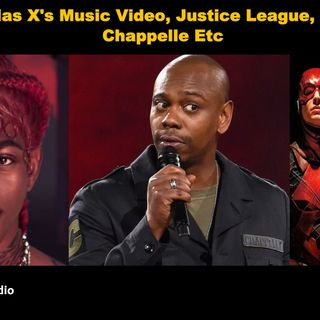 Random Discussions: Lil Nas X's Music Video, Justice League, Dave Chappelle Etc