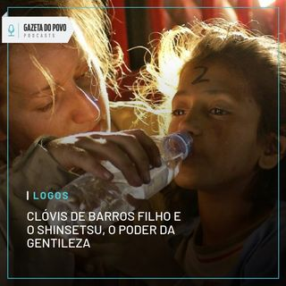 Logos #1: Clóvis de Barros Filho e o Shinsetsu, o poder da gentileza