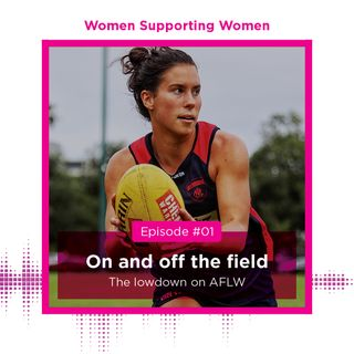 On and off the field: The lowdown on AFLW with Libby Birch