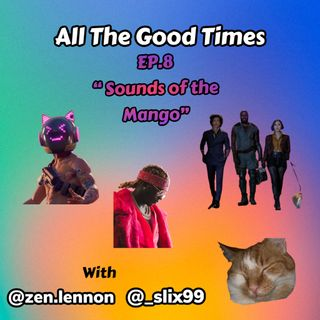 """Episode 8 """"Sounds of the Mango"""""""