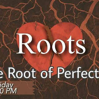 The ROOT of PERFECTION