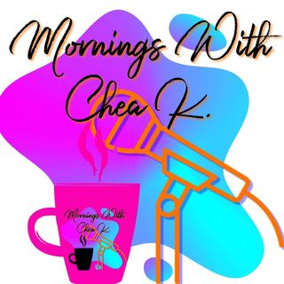 SEPT10th 2019 Mornings With Chea K