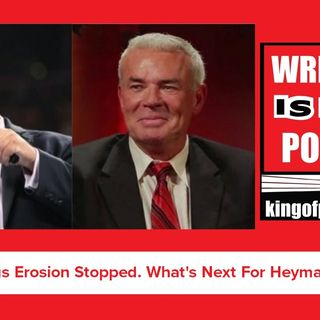WWE TV Ratings Erosion Stopped. What's Next  For Heyman & Bischoff? KOP 07.18.19