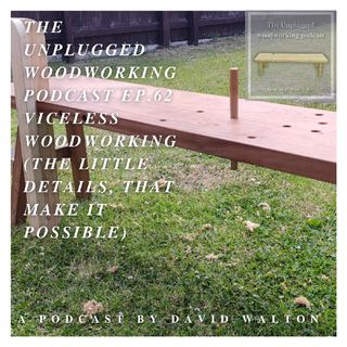 #62. Vise less Woodworking (The Little Details That Make It Possible)