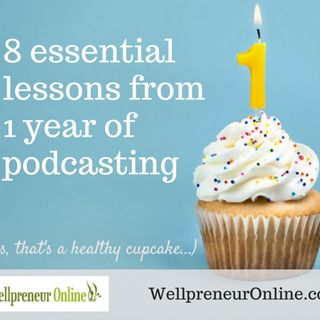 {e53} 8 Essential Lessons from 1 Year of Podcasting
