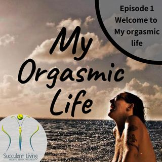 Welcome My Orgasmic Life with Gaia Morrissette Episode 1