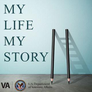 VA Presents: My Life, My Story