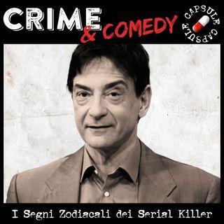 I Segni Zodiacali dei Serial Killer - C&C Capsule - 06