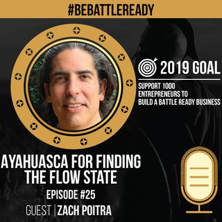 Be Battle Ready Podcast: Episode #25 - Zach Poitra