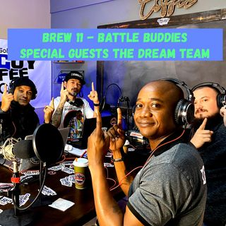 Brew 11 - Battle Buddies with Special Guests the Dream Team