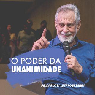 O PODER DA UNANIMIDADE // pr. Carlos Alberto Bezerra