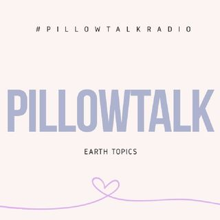 Episode 1 - PillowTalk (Relationships)
