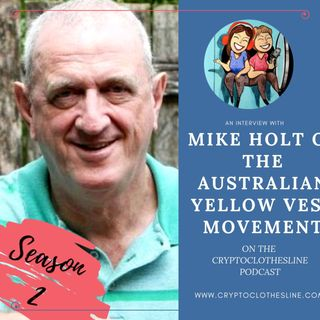 Mike Holt visionary of the Australian Yellow Vest Movement on the Crypto Clothesline