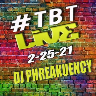 #TBTLIVE 2-25-21 - Throwbacks in the mix!