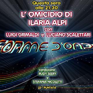 Forme d'Onda - L'omicidio di Ilaria Alpi - Luigi Grimaldi e Luciano Scalettari - 28-03-2019