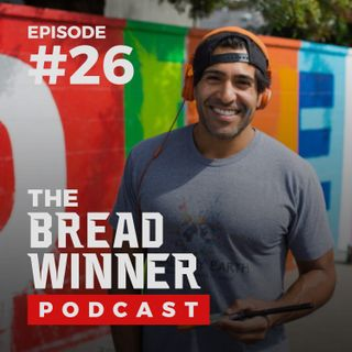 Ruben Rojas || Episode #26 ||The BreadWinner Podcast ft. Tyler Harris