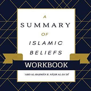 A Summary of Islamic Beliefs