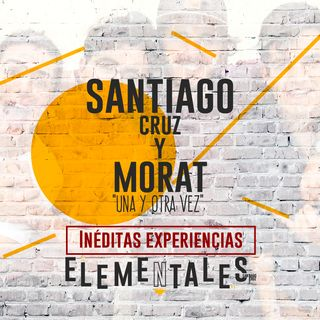 """Santiago Cruz y Morat """"Una y otra vez"""" / Inéditas experiencias"""